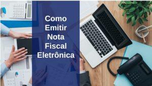 Como Emitir Nota Fiscal Eletrônica